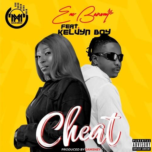 Eno Barony – Cheat (feat. Kelvyn Boy) (Prod. By Samsney)