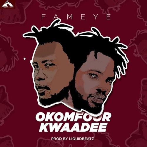 Fameye – Okomfour Kwadee (Prod. by LiquidBeatz)