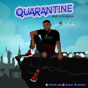 JB Blak - Quarantine (Prod. By DJ Korash)