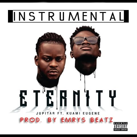 INSTRUMENTAL : Jupiter – Eternity (feat. Kuami Eugene)(ReProd. By Emrys Beatz)