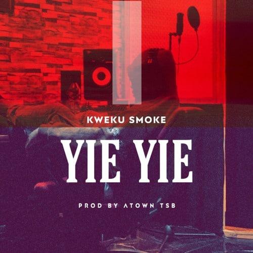 Kweku Smoke – Yie Yie (Prod. By Atown TSB)