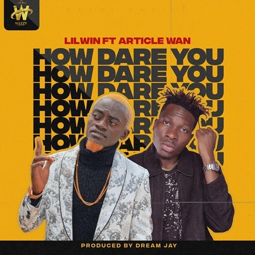 Lil Win – How Dare You
