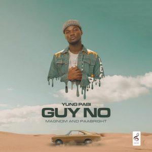 Yung Pabi - Guy No (Prod. By Magnom & Paa Bright) artwork
