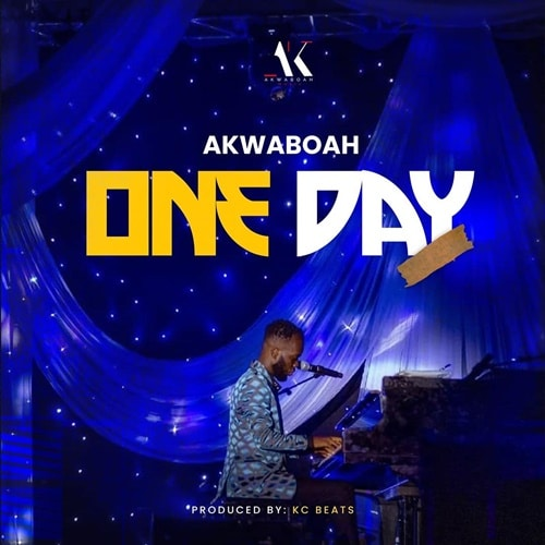 Akwaboah – One Day (Prod. By KC Beatz)