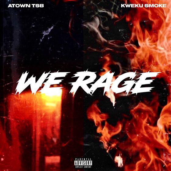 Atown TSB & Kweku Smoke – We Rage (EP)