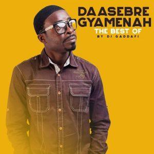 DJ Gaddafi - Best Of Daasebre Gyamenah (Mixtape)