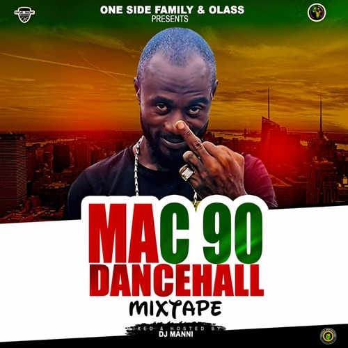 DJ Manni – Mac 90 Dancehall Mixtape