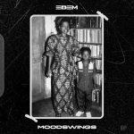 Edem - Mood Swings EP (feat. Darkovibes, Kelvynboy & Efya)
