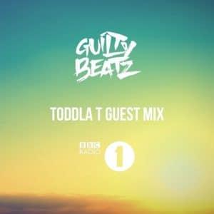 GuiltyBeatz - Toddla T Mix BBC Radio 1