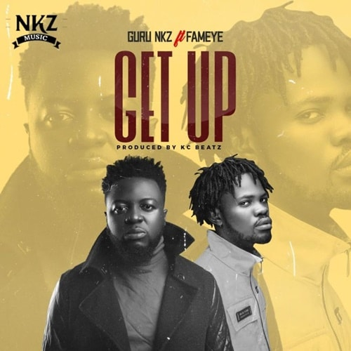 Guru – Get Up (feat. Fameye) (Prod. By K.C Beatz)