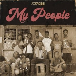 J.Derobie - My People (Prod. BeatzFada)