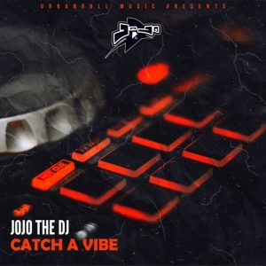 JoJo the DJ - Catch A Vibe (Mixtape)