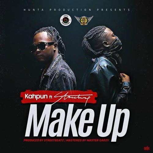 Kahpun – Make Up (feat. Stonebwoy) (Prod. By StreetBeatz)