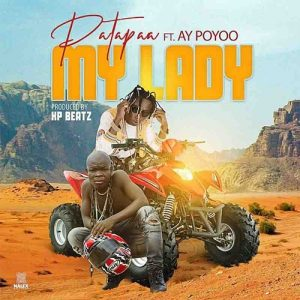 Patapaa - My Lady (feat. AY Poyoo) (Prod. By KP Beatz)