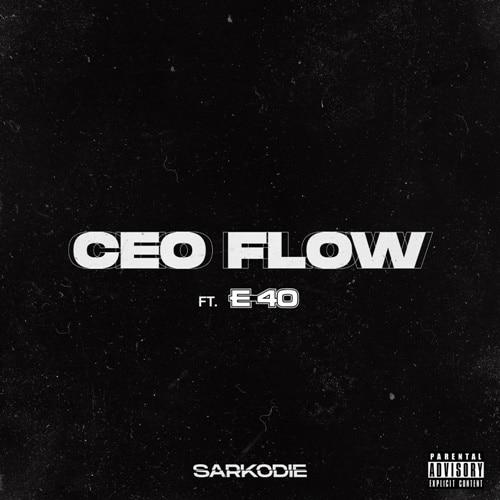 Sarkodie – CEO Flow (feat. E-40)