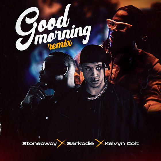 Stonebwoy – Good Morning (Remix) (feat. Sarkodie & Kelvyn Colt)