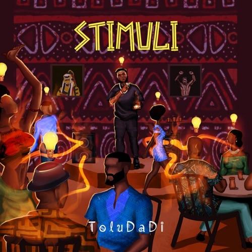 ALBUM: ToluDaDi – Stimuli (Prod. By BabaWvd)