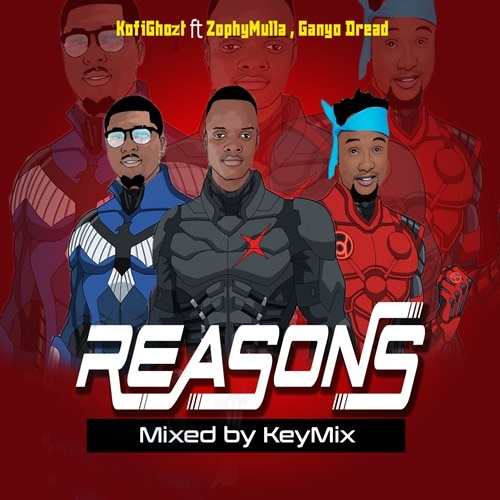KofiGhozt – Reasons (feat. Zophy Mulla & Ganyo Dread) (Prod. By Zophy Mulla Beatz)