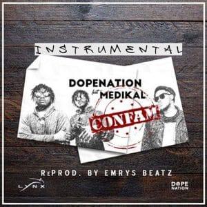 Dope Nation ft. Medikal - Confam INSTRUMENTAL (ReProd. By Emrys Beatz)