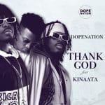 DopeNation – Thank God (feat. Kofi Kinaata) (Prod. By B2)