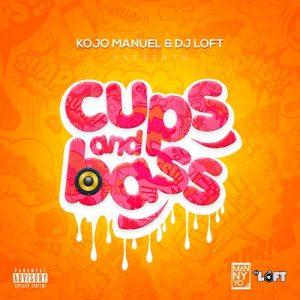 Kojo Manuel x DJ Loft - Cups & Bass Mixtape