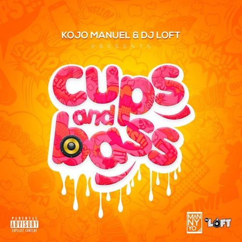 Kojo Manuel x DJ Loft – Cups & Bass Mixtape