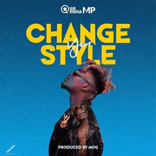 Quamina MP – Change Your Style (Prod. By M.O.G Beatz)