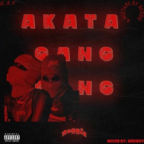 Reggie – Akata Gang Gang