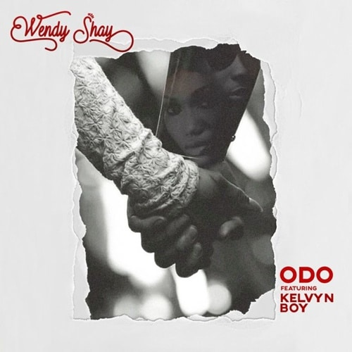 Wendy Shay – Odo (feat. Kelvynboy) (Prod. By Genius Selection)
