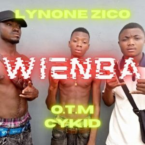 lynone Zico - Wienba (feat. O.T.M and CYKID) (Prod. By Master C)