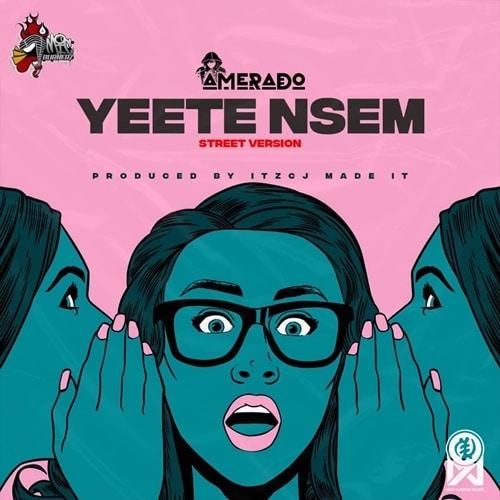 Amerado – Yeete Nsem [Street Version] (Prod. By itzCJ)