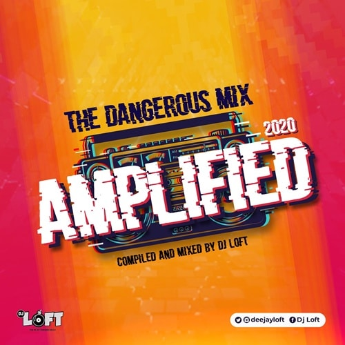 DJ Loft – The Dangerous Mix AMPLIFIED (2020)