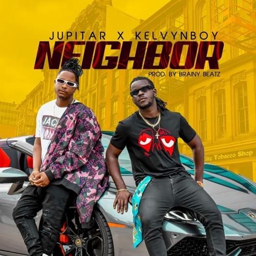 Jupitar – Neighbor (feat. Kelvyn Boy) (Prod. By Brainy Beatz)
