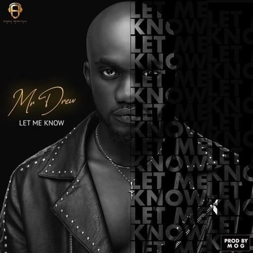 Mr Drew – Let Me Know (Prod. By M.O.G Beatz)