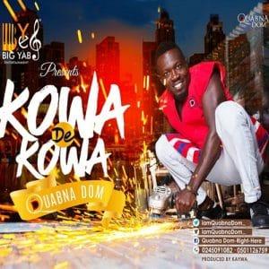 Quabna Dom - Kowa De Kowa (Prod. By Kaywa)