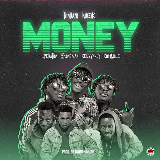 TubhaniMuzik - Money (feat. DopeNation, Kelvyn Boy, Kofi Mole & Strongman)