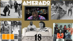 VIDEO: Amerado - Yeete Nsem Episode 18 (feat. Asakaa Boys, Don Little, Stay Jay, Sore, Emelia Brobbey, Delay)