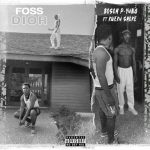 Bosom P-Yung – Foss Dior (feat. Kweku Smoke) (Prod. By Atown TSB)