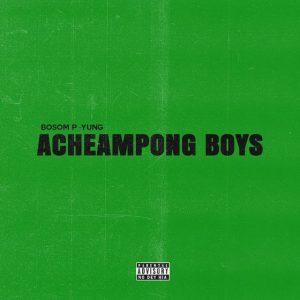Bosom P-Yung - Acheampong Boys (EP)