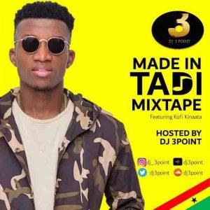DJ 3Point - Made in Taadi Mixtape (Kofi Kinaata Mixtape 2020)