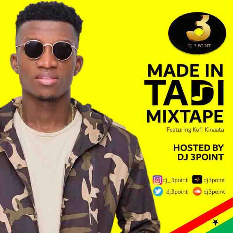 DJ 3Point – Made in Taadi Mixtape (Kofi Kinaata Mixtape 2020)