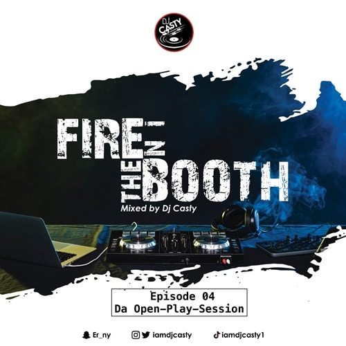 DJ Casty – Fire In The Booth (The Cruise Episode 5) (2020 Mixtape)