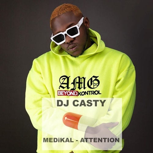 DJ Casty – Medikal Attention Mixtape