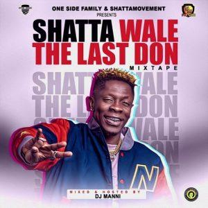 DJ Manni - Shatta Wale The Last Don Mixtape 2020