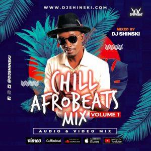 DJ Shinski - Chill Afrobeat Naija Mix Vol 1