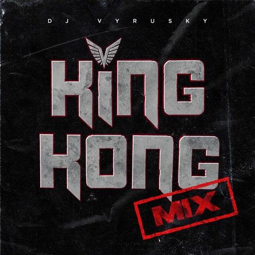 DJ Vyrusky – King Kong Mix