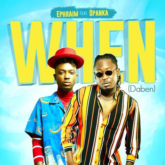 Ephraim – Daben (When) (feat. Opanka)