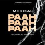 Medikal – Paah Paah Paah (Prod. by Unkle Beatz)
