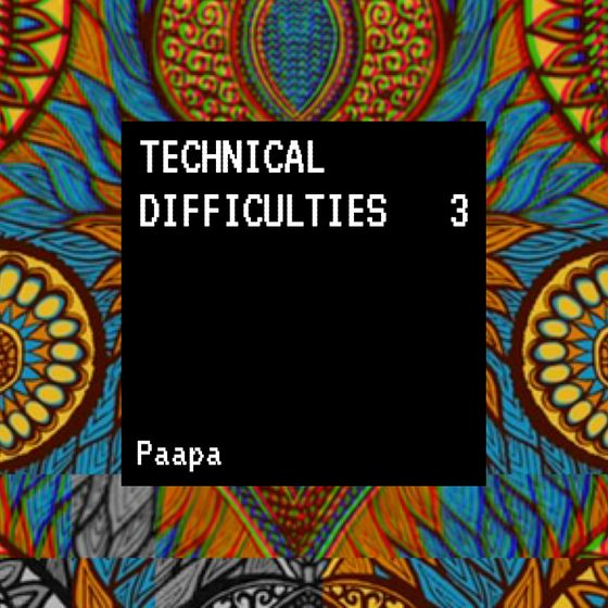 Paapa - Technical Difficulties Vol. 3