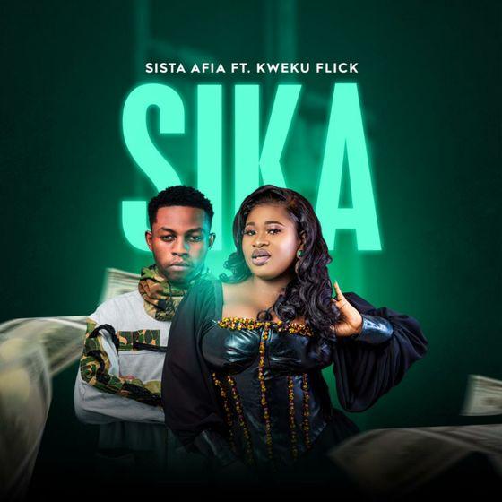 Sista Afia – Sika (feat. Kweku Flick) (Prod. By Apya)